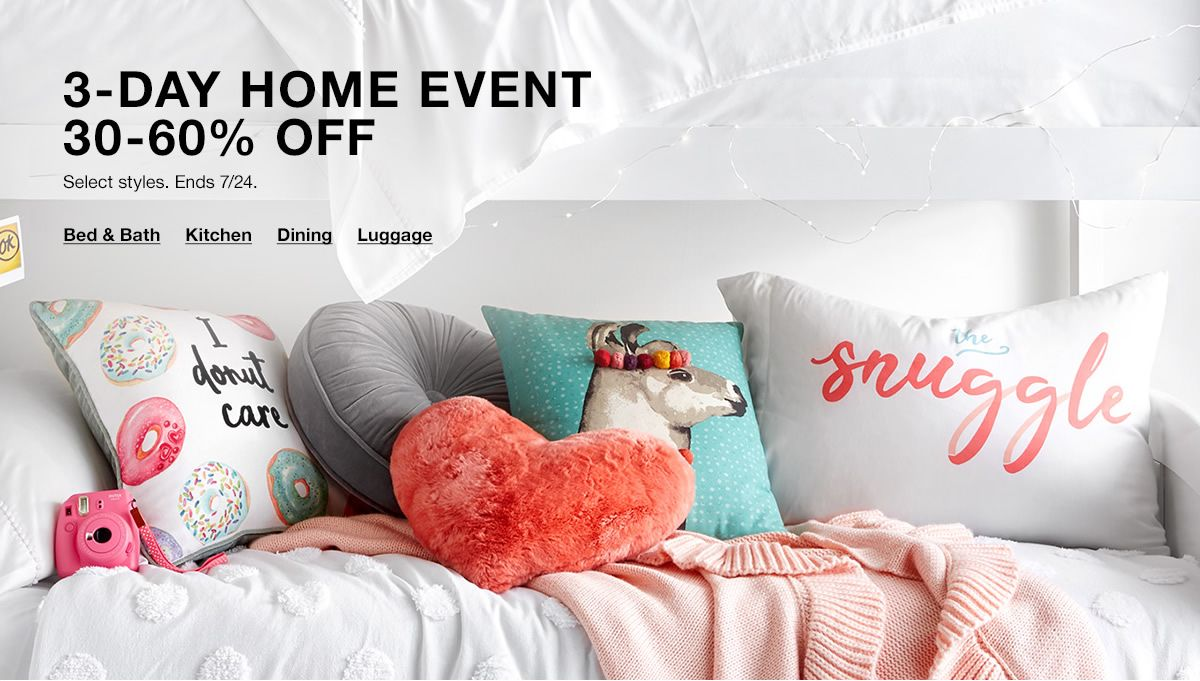 3-Day Home 30-60 percent off, Select styles, Ends 7/24, Shop Now, Bed and Bath, Kitchen, Dining, Luggage