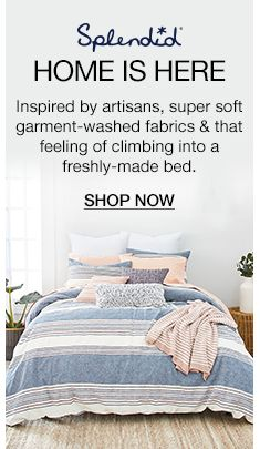 Splendid Home Is Here Inspired By S Super Soft Garment Washed Fabrics