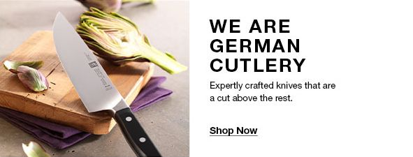 We are German Cutlery, Expertly crafted knives that are a cut above the rest, Shop Now