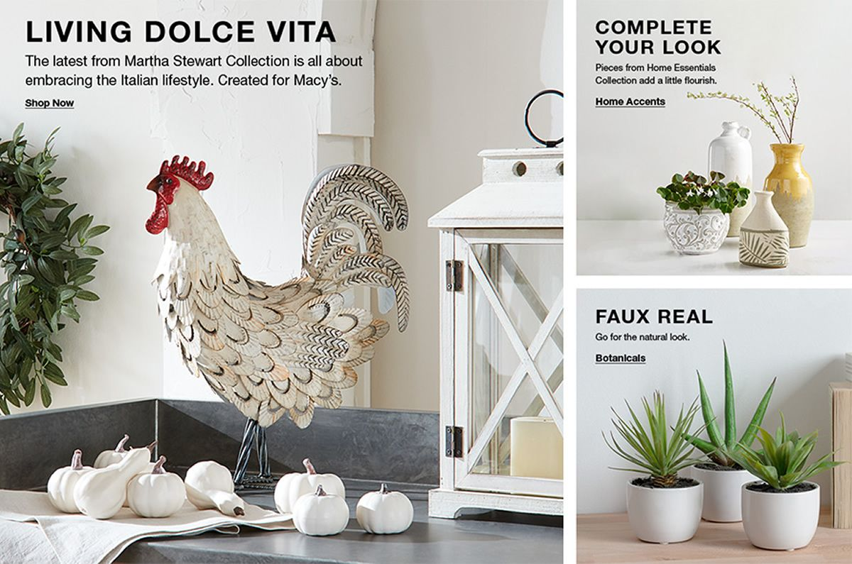 Living Dolce Vita, The latest from Martha Stewart Collection is all about embracing the Italian lifestyle, Shop Now, Complete Your Look, Pieces from Home Essentials Collection add a little flourish, Home Accents, Faux Real, Botanicals