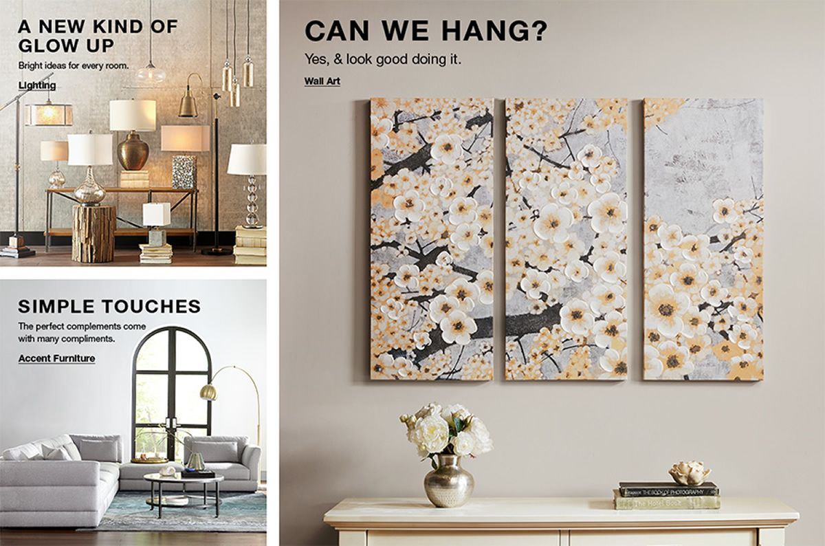 A New Kind of Glow up, Bright ideas for every room, Lighting, Simple Touches, The perfect complements come with many compliments, Accent Furniture, Can we Hang? Yes, and look good doing it, Wall Art
