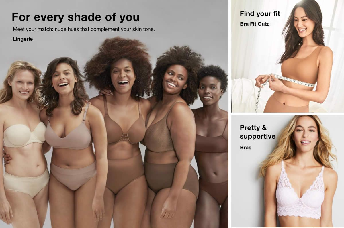 For every shade of you, Find your fit, Pretty and supportive
