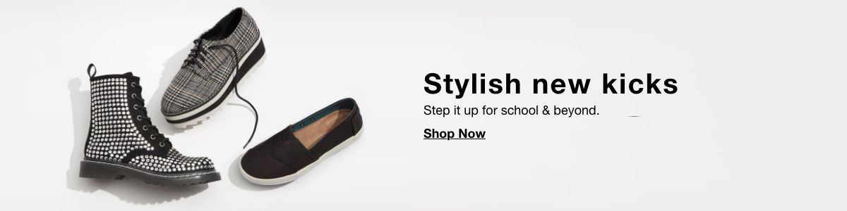 Stylish new kicks, Step it up for school and beyond, Shop Now