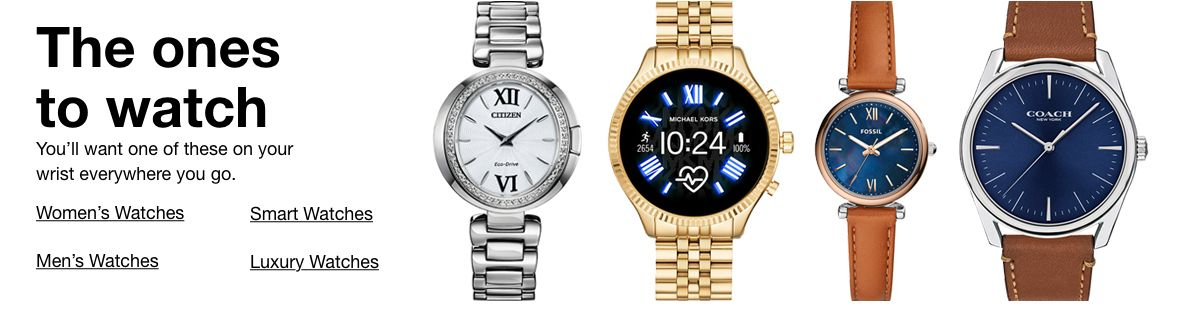 The Ones to Watch, Women's Watched, Smart Watches, Men's Watches, Luxury Watches