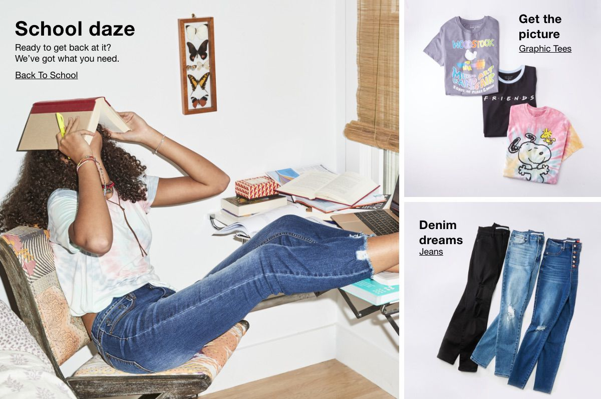 School daze, Ready to get back at it? We've got what you need, Back to School, Get the picture,     Graphic Tees, Denim dreams, Jeans