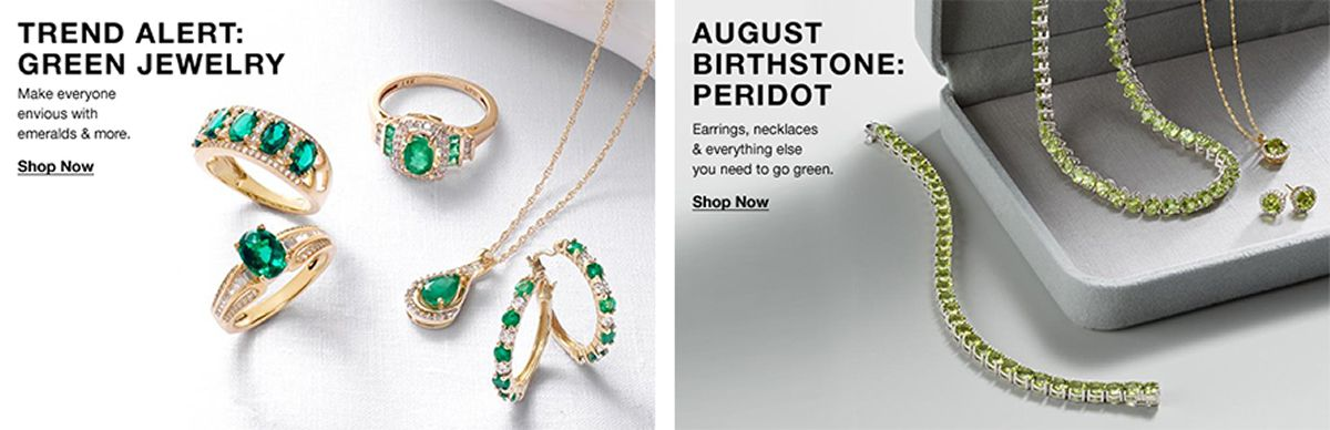 Trend Alert: Green Jewelry, Make everyone envious with emeralds and more, Shop Now, August Birthstone: Peridot, Earrings, necklaces and everything else you need to go green, Shop Now