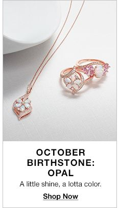 October Birthstone: Opal, A little shine, a lotta color, Shop Now