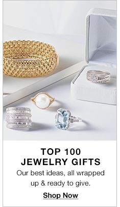Top 100 Jewelry Gifts, Our best ideas, all wrapped up and ready to give, Shop Now