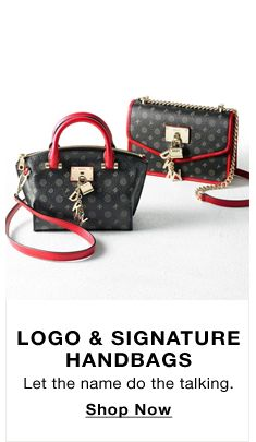 Logo and Signature Handbags, Let the name do the talking, Shop Now