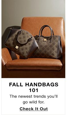 Fall Handbags 101, The newest trends you'll go wild for, Check It Out