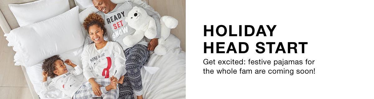 Holiday Head Start, Get excited: festive pajamas for the whole fam are coming soon!