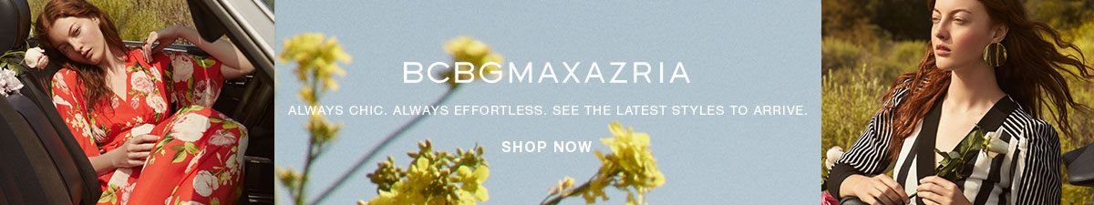 Bcbgmaxazria, Always Chic, Always Effortless, See The latest Styles To Arrive, Shop Now