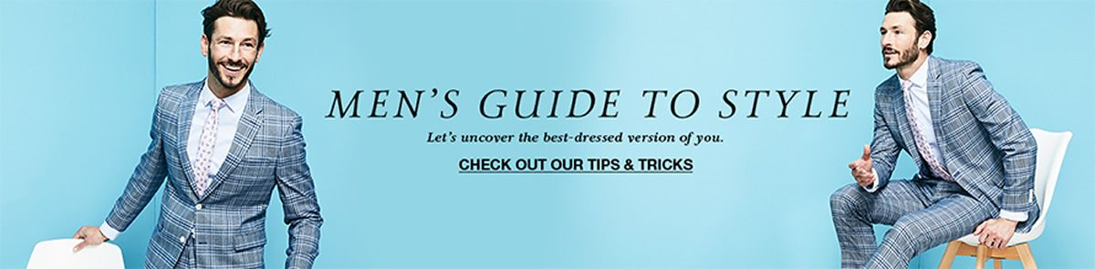 Men's Guide to Style, Check Out Our Tips and Tricks