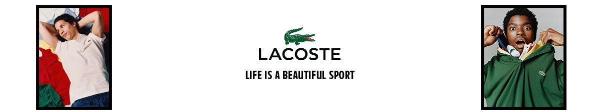 Lacoste, Life is a Beautiful Sport