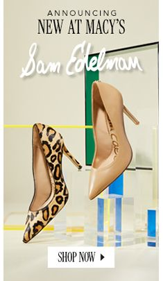 Announcing, New at Macy's, Sam Edelman, Shop Now