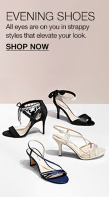 Evening Shoes, All eyes are on you in strappy styles that elevate your look, Shop Now