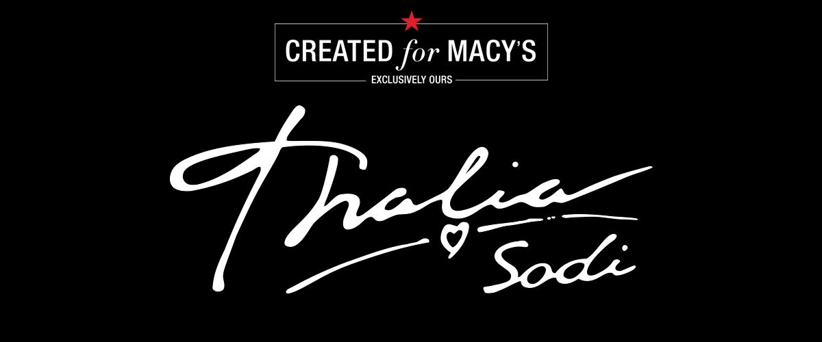 Created for Macy's, Exclusively Ours, Thalia Sodi