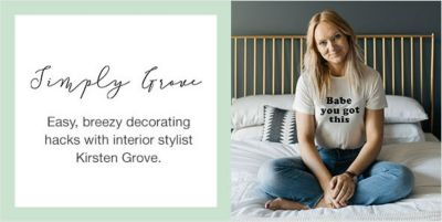 Simpley Grove, Easy, breezy Decorating hacks with interior stylist Kirsten Grove
