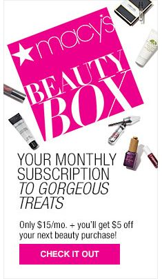 Macy's Beauty Box, Your Monthly Subscription to Gorgeous Treats, Only $15/mo, + you'll get $5 off your next beauty purchase! Check it out