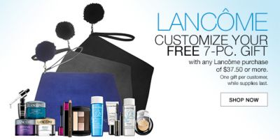 Lancome, Customize Your Free 7-Piece, Gift with any Lancome purchase of $37.50 or more, One gift per customer, while supplies last, Shop Now