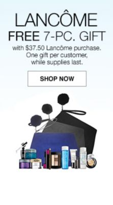 Lancome Free 7-Piece, Gift with $37.50 Lancome purchase, One gift per customer, while supplies last, Shop Now