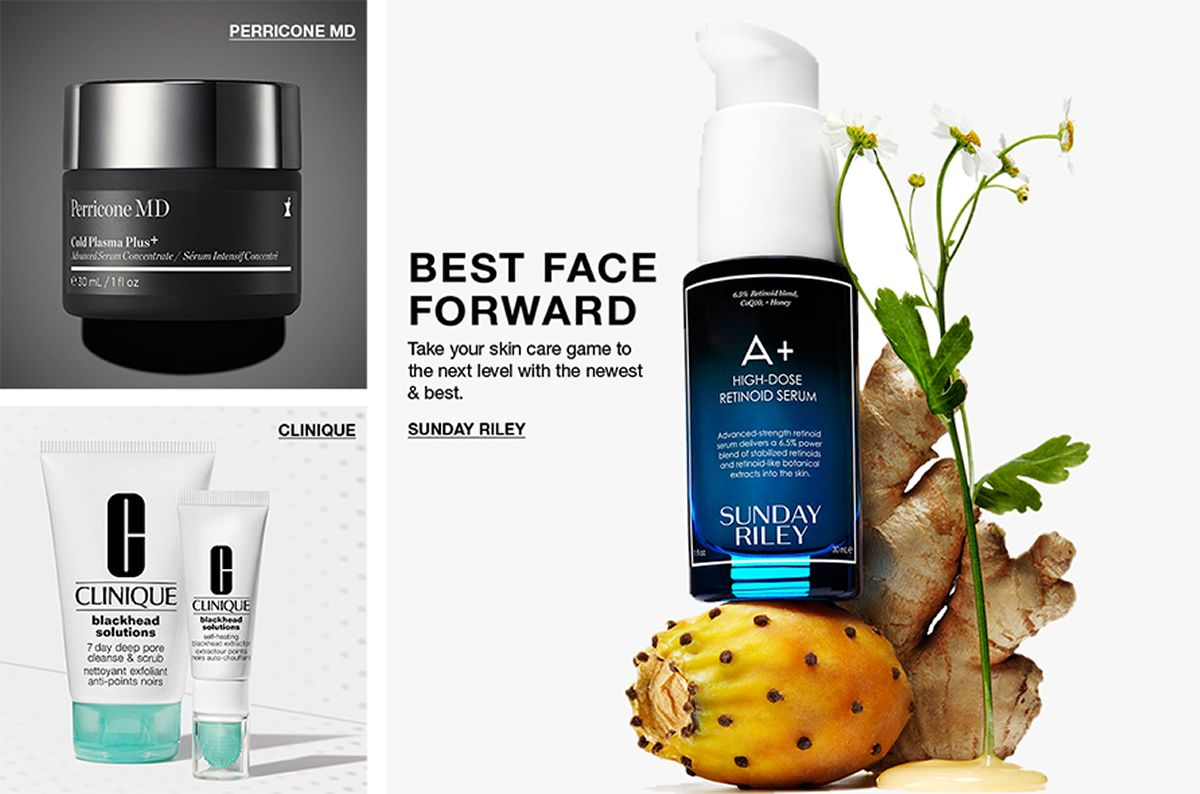 Perricone MD, Clinique, Best Face Forward, Take your skin care game to the next level with the newest and best, Sunday Riley