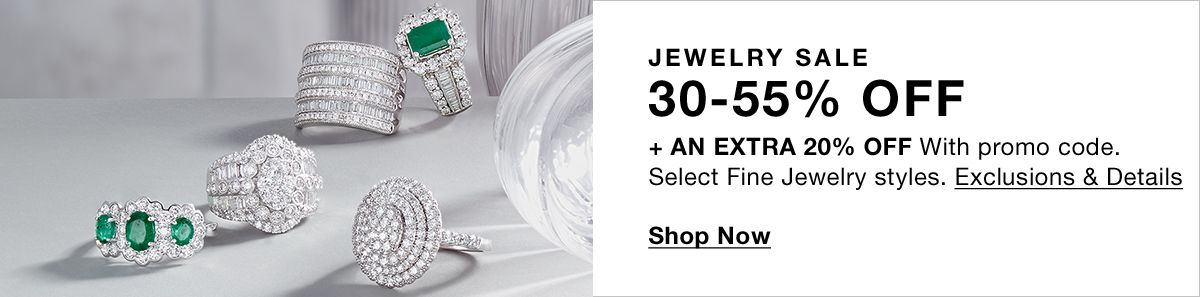 Jewelry Sale, 30-55 percent off + an Extra 20 percent off With promo code, Select Fine Jewelry styles, Exclusions and Details, Shop Now