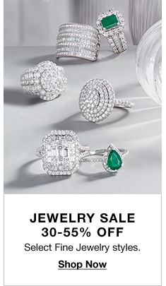 Jewelry Sale 30-55 percent off, Select Fine Jewelry styles, Shop Now