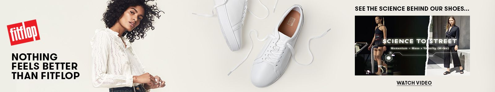 Fitflop, Nothing Feels Better Than Fitflop, See the Science Behind Our Shoes, Watch Video