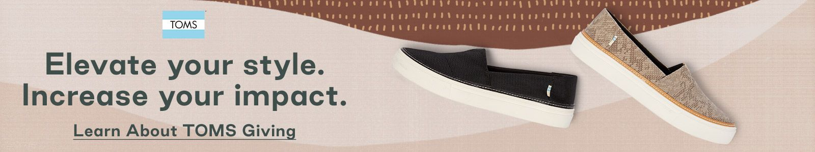 TOMS, Elevate your style, Increase your impact