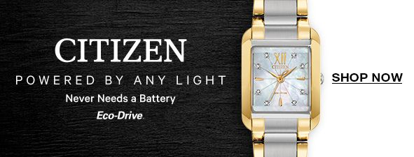 Citizen, Powered by Any Light, Never Needs a Battery, Eco-Drive, Shop Now