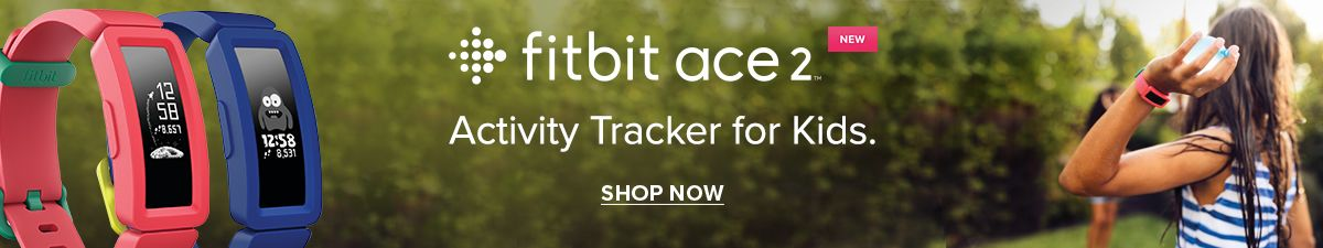 Fitbit ace 2, New, Activity Tracker for Kids, Shop Now