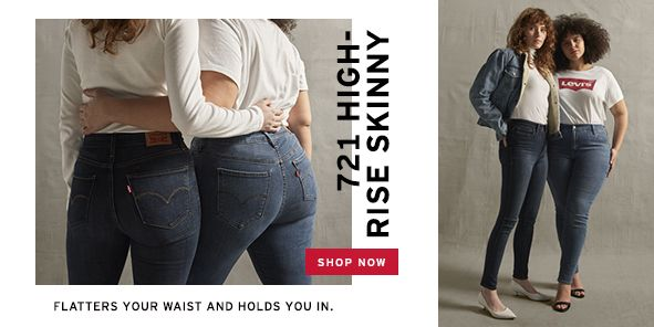 721 High-Rise Skinny, Shop Now, Flatters Your Waist and Holds you in