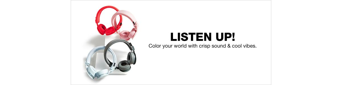 Listen up! Color your world with crisp sound and cool vibes