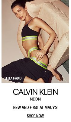 Bella Hadid, Calvin Klein, Neon, New and First at Macy's, Shop Now