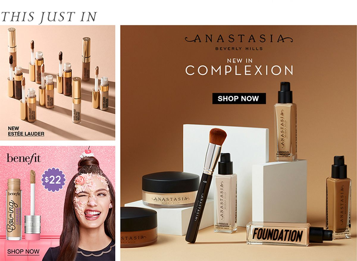 This Just in, New Estee Lauder, Benefit, Shop Now, Anastasia Beverly Hills, New in Complexion, Shop Now
