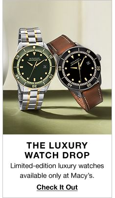 The Luxury Watch Drop, Limited-edition luxury watches available only at Macy's, Check it Out
