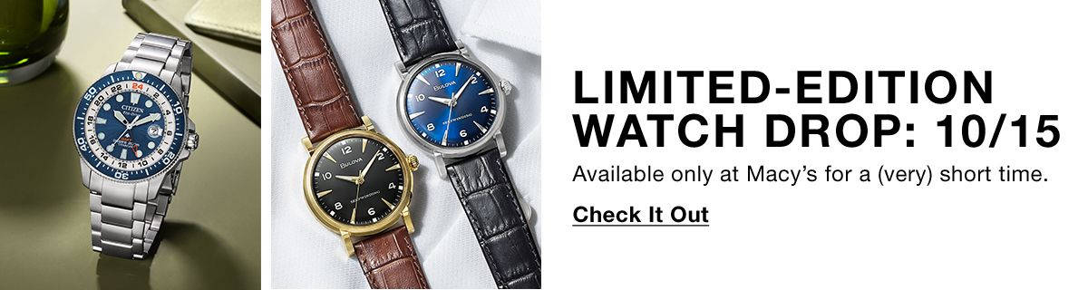 Limited-Edition Watch Drop: 10/15, Available only at Macy's for a (very) Short time, Check it Out