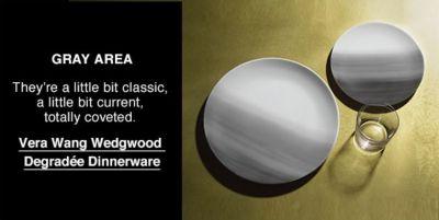 Gray Area, Vera Wang Wedgwood Degradee Dinnerware