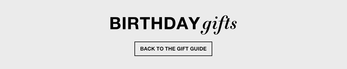 Birthday gifts, Back to The Gift Guide