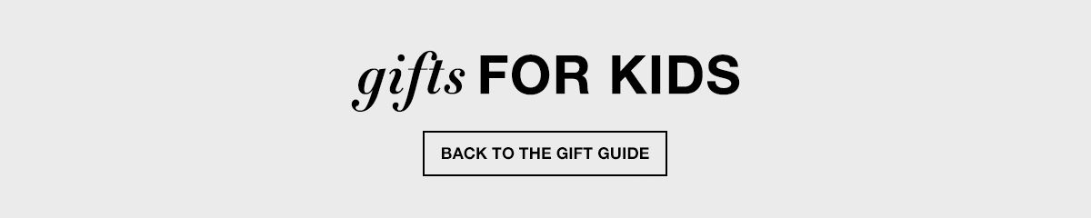 Gifts For Kids, Back to The Gift Guide