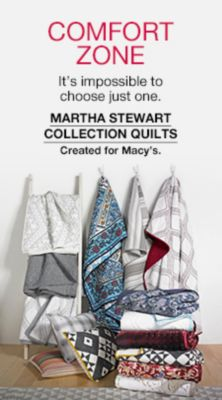 Comfort Zone, It's impossible to choose just one, Martha Stewart Collection Quilts, Created for Macy's
