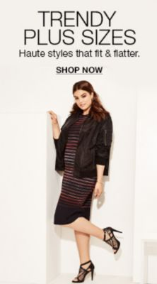 Trendy Plus Sizes, Haute styles that fit and flatter, Shop now