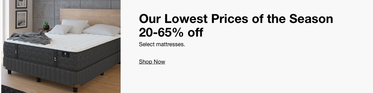 Our Lowest Prices of the season 20-65% off, Select mattresses