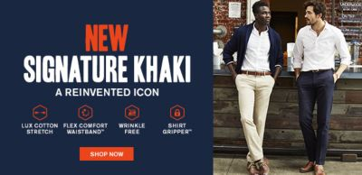New Signature khaki, A Reinvented Icon, Lux Cotton Strech, Flex Comfort Waistband, Wrinkle Free, Shirt Gripper, Shop Now