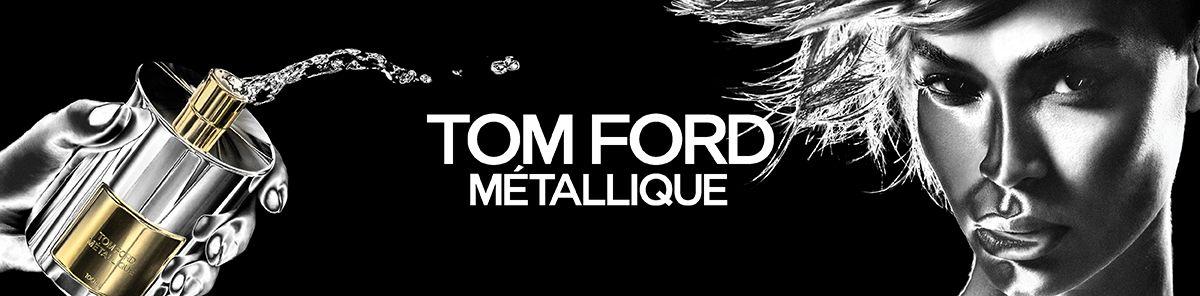 Tom Ford, Metallique