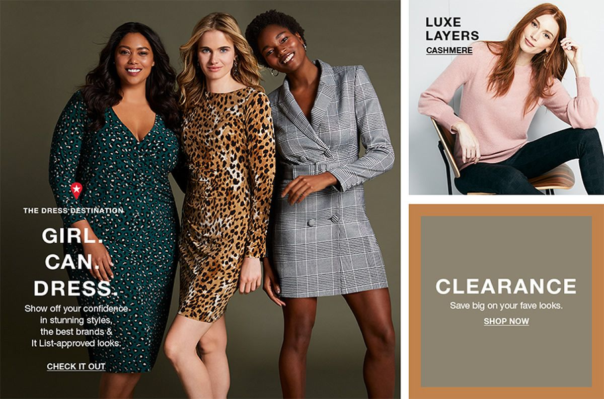The Dress Destination, Girl Can Dress, Show off your confidence in stunning styles, the best brands and It List-approved looks, Check It Out, Luxe Layers, Cashmere, Clearance, Save big on your fave looks, Shop Now