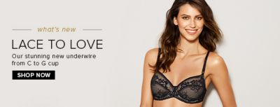 What's new, Lace to Love, Our stunning new underwrite from c to g cup, Shop Now