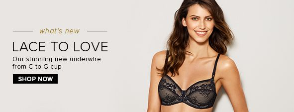 83cf636674da What's new, Lace to Love, Our stunning new underwrite from c to g cup