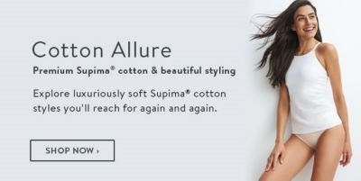 Cotton Allure, Explore luxuriously soft Supima cotton, Shop Now